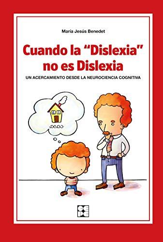 9788478699391: Cuando la dislexia no es dislexia: Un acercamiento desde la neurociencia cognitiva (Educación especial y dificultades de aprendizaje)