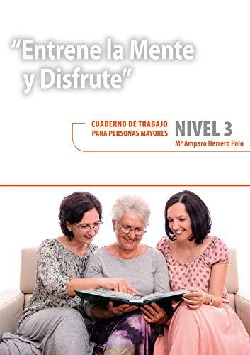9788478699964: Entrene La Mente Y Disfrute 3. Cuaderno De Trabajo Para Personas Mayores (Atardecer)
