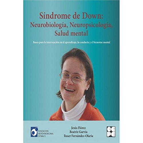 9788478699995: Síndrome de Down: Neurobiología, Neuropsicología, Salud mental