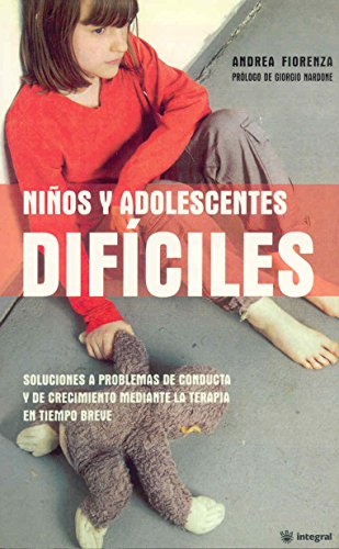 Ninos y adolescentes dificiles/Difficult Children And Teenagers (Spanish Edition): Fiorenza, ...