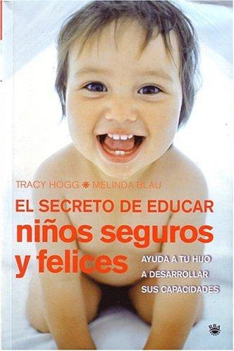 9788478710522: El secreto de educar niños seguros (INTEGRAL)