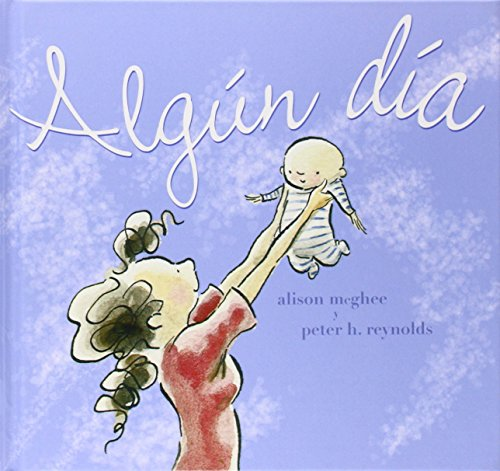 Algun Dia (Spanish Edition) (8478710701) by Alison McGhee