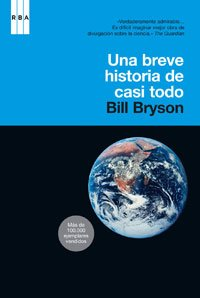 Una Breve Historia de Casi Todo / A Short History of Nearly Everything (Spanish Edition): Bill ...