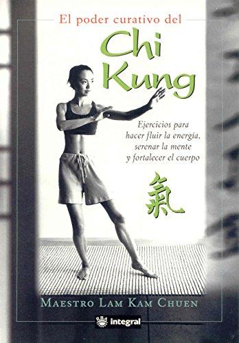 9788478713066: El poder curativo del Chi Kung