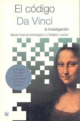 EL CODIGO DA VINCI - LA INVESTIGACION: Marie France Etchegoin y Frederic Lenoir