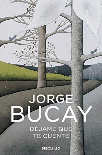 DEJAME QUE TE CUENTE. Los cuentos que: BUCAY, Jorge