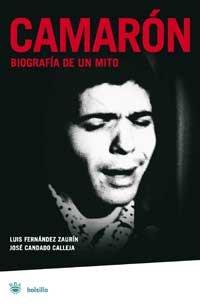 9788478713783: Camarón, biografía de un mito (NO FICCION)