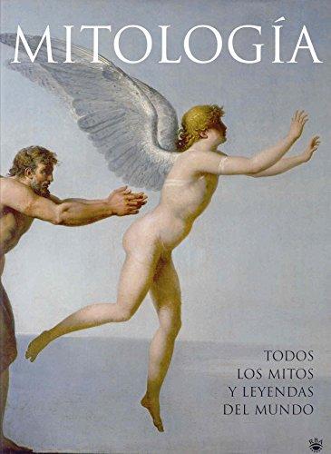 Mitología : todos los mitos y leyendas del mundo: ALICE MILLS
