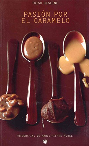 9788478714179: Pasion por el caramelo (GASTRONOMÍA Y COCINA)
