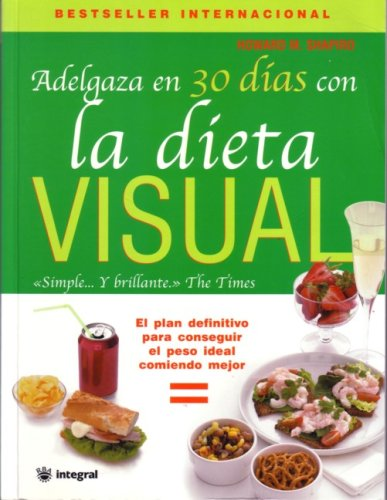 9788478714186: Adelgaza en 30 dias con la dieta visual (INTEGRAL)