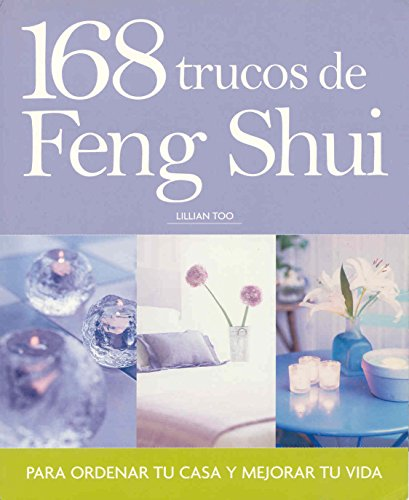 168 Trucos de Feng Shui : Para: Lillian Too; LILLIAN