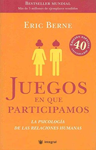 Juegos En Que Participamos (Spanish Edition): Berne, Eric