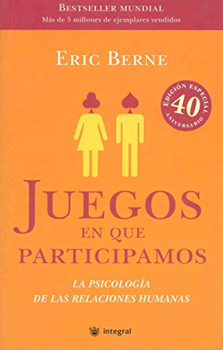 9788478715633: Juegos en que participamos (Games People Play: The Psychology of Human Relationships) (Spanish Edition)