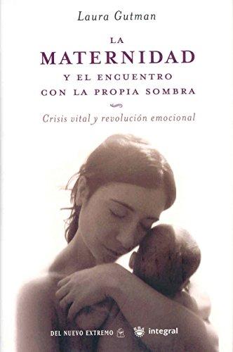 9788478715855: La Maternidad Y El Encuentro Con La Propia Sombra