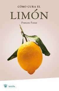 9788478716036: Como cura el limon: 030 (NO FICCION)