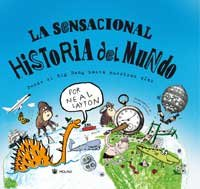 La Sensacional Historia Del Mundo/ the Sensational History of the World (8478716394) by Layton, Neal