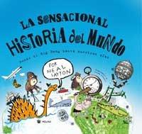 9788478716395: La Sensacional Historia Del Mundo/ the Sensational History of the World
