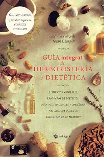 9788478717484: Guia De Herboristeria Y Dietetica Integral