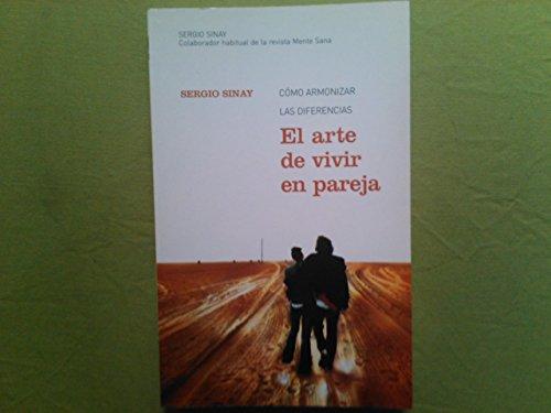 9788478717842: EL ARTE DE VIVIR EN PAREJA.. COMO ARMONIZAR LAS DIFERECNIAS.