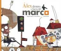 9788478717903: Alex, dentro y fuera del Marco