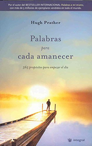 Palabras para cada amanecer ((Morning Notes: 365: Hugh Prather
