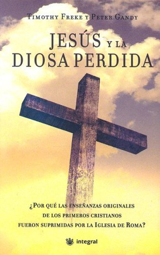 9788478718054: Jesus Y La Diosa Perdida/ Jesus and the Lost Goddess (Spanish Edition)