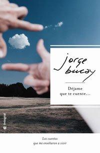 DÃ jame que te cuente: Bucay, Jorge