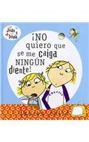No Quiero Que Se Me Caiga Ningun Diente/ I don't Want no Tooth to Fall Out (Spanish Edition) (8478718230) by Lauren Child