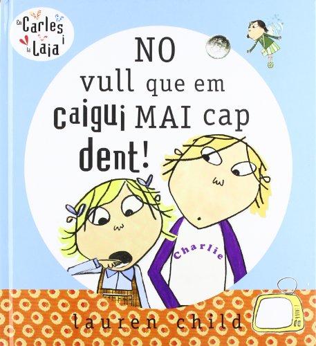 9788478718245: No vull que em caigui mai cap dent ! (INFANTIL CATALÀ)