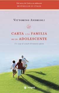CARTA A LA FAMILIA DE UN ADOLESCENTE. Un viaje al corazón de nuestrso afectos. 1ª edición. Prefacio del editor - ANDREOLI, Vittorino