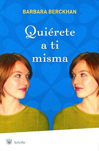 9788478718689: Quierete a Ti Misma / Love Yourself: Curso De Autoestima Para Mujeres Que Desean Triunfar