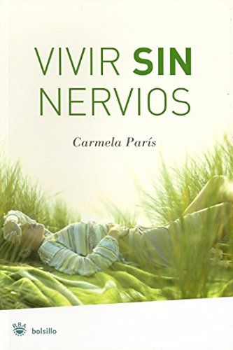 9788478718696: Vivir Sin Nervios / Living without Nerves (Bolsillo) (Spanish Edition)