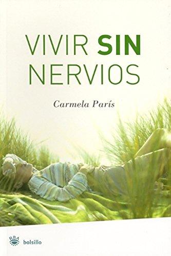 Vivir Sin Nervios / Living without Nerves (Bolsillo) (Spanish Edition): Par?s, Carmela