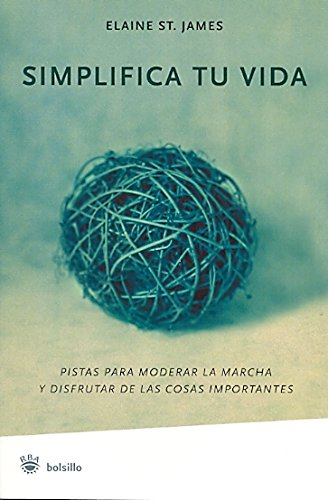 Simplifica Tu Vida (Spanish Edition) (8478719261) by St. James, Elaine