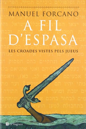 9788478719587: A fil d'espasa. Les croades vistes pels jueus