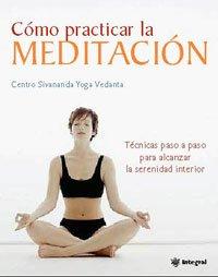9788478719662: Como practicar la meditacion/ The Sivananda Companion to Meditation (Spanish Edition)