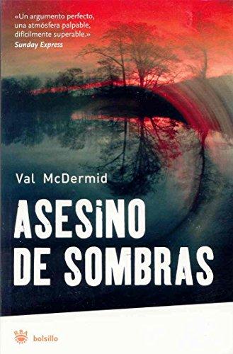 Asesinos de sombras (FICCION) - Val McDermid