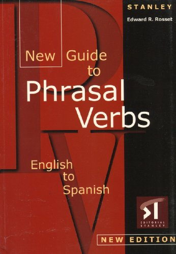 9788478733712: New Guide to Phrasal Verbs: English to Spanish