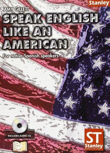 9788478733774: Speak English Like An American - For Native Spanish Speakers