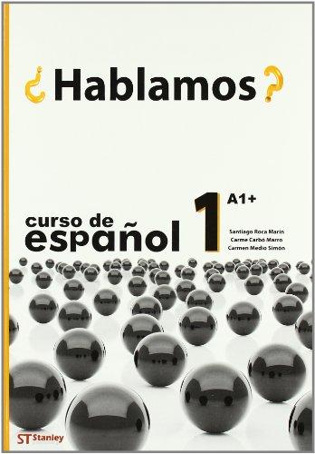 Hablamos? 1 (A1+) libro de alumno: ROCA MARIN, S./CARBO MARRO, C./MEDIO SIMON, C.