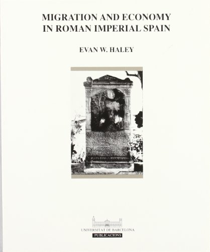 Migration and economy in Roman Imperial Spain: Haley, Evan W