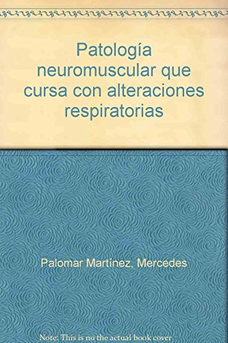 9788478773497: Patologia neuromuscular que cursa con alteraciones respiratorias