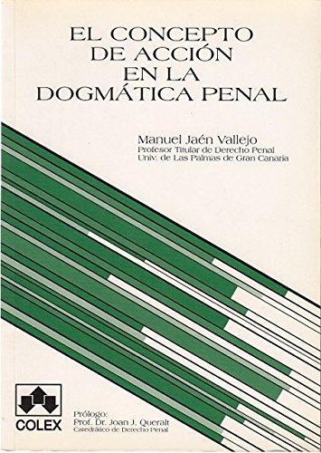 9788478791866: El concepto de acción en la dogmática penal (Spanish Edition)
