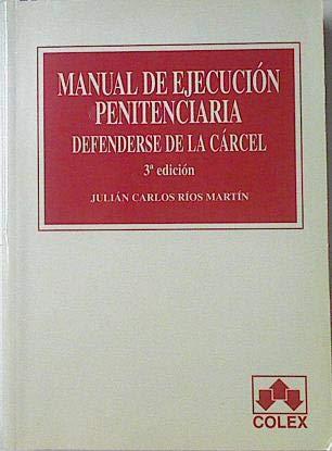 9788478798490: Manual ejecucion penitenciaria defenderse de la carcel