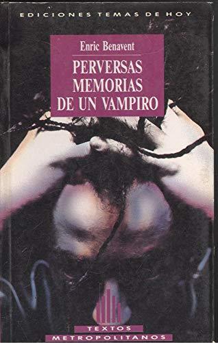 9788478800377: Perversas memorias de un vampiro (Coleccion Textos metropolitanos) (Spanish Edition)