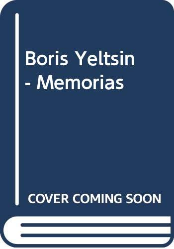 9788478800407: Boris Yeltsin - Memorias