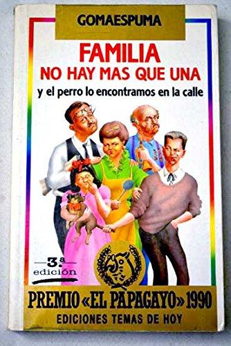 9788478800537: Familia No Hay Mas Que Una Y El Perro Lo Encontrmaos En La Calle