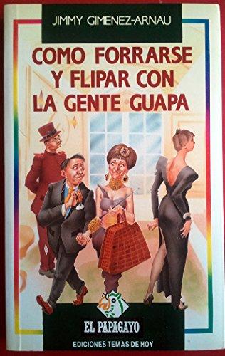 9788478800810: COMO FORRARSE Y FLIPAR CON LA GENTE GUAPA