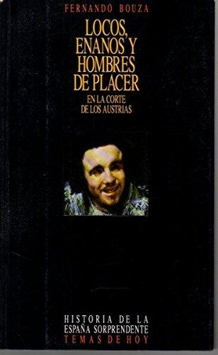9788478801268: Locos, enanos y hombres de placer en la corte de los Austrias: Oficio de burlas (Historia de la España sorprendente) (Spanish Edition)
