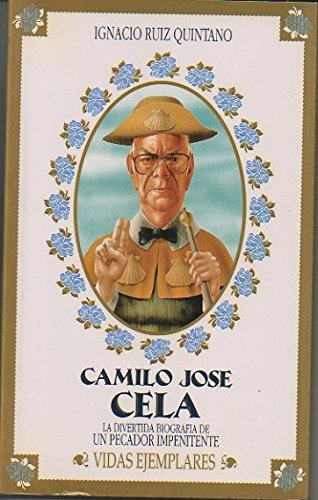 9788478801497: Camilo José cela : la divertida biografia de un pecador impenitente